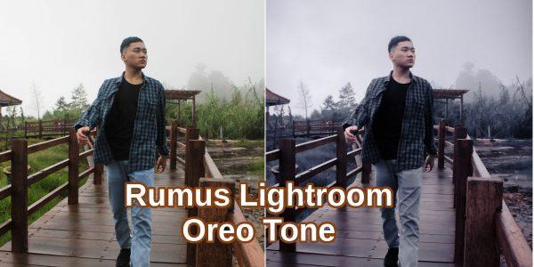 Rumus Lightroom Oreo Tone