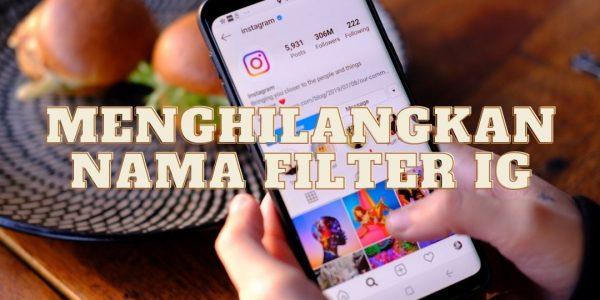Cara Menghilangkan Nama Filter di Instagram Story