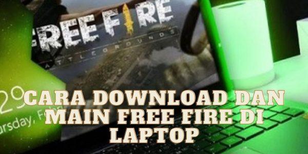 Cara Download & Main Free Fire di Laptop