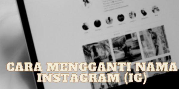 Cara Mengganti Nama Instagram (IG)