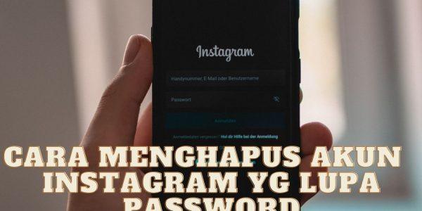 Cara Menghapus Akun  Instagram Lupa Password