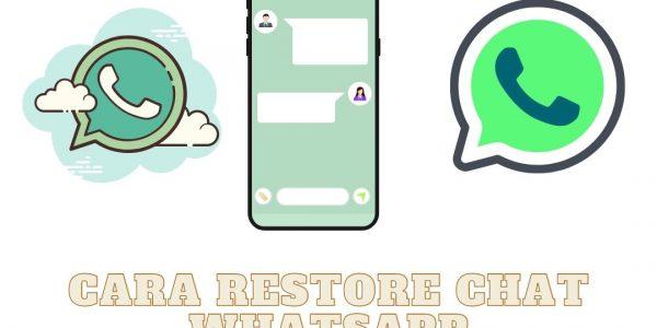 Cara Restore Chat Whatsapp