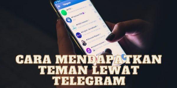 5 Cara Mendapatkan Teman Lewat Telegram