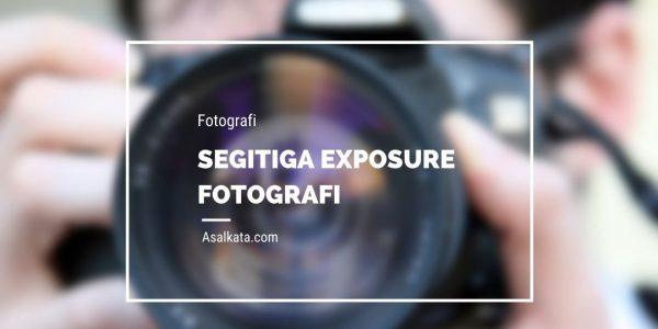 Segitiga Exposure Fotografi