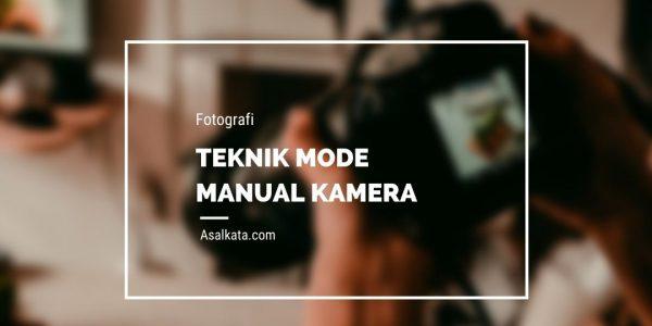 Teknik Mode Manual Kamera