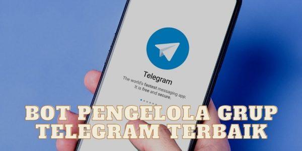Bot Pengelola Grup Telegram Terbaik