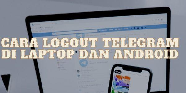 Cara Logout Telegram