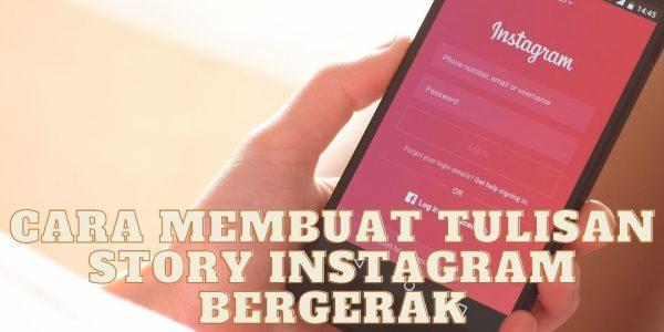 Cara Membuat Tulisan Story Instagram Bergerak
