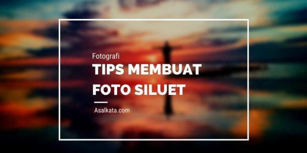 Tips Membuat Foto Siluet