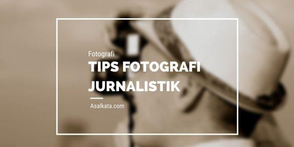 Tips & Teknik Foto Jurnalistik