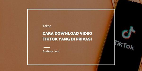 Cara Download Video Tiktok yang di Privasi
