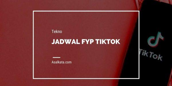 Jadwal FYP Tiktok