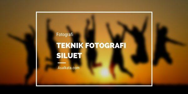 Teknik Fotografi Siluet