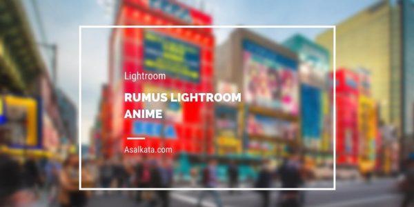 Rumus Lightroom Anime Lightroom
